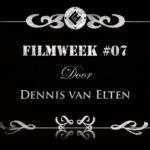 Filmweek 7 door Dennis van Elten