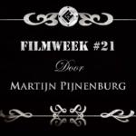 Filmweek 21 door Martijn Pijnenburg