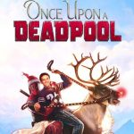 Ryan Reynolds onthult Once Upon a Deadpool poster