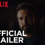 Trailer voor Netflix's Triple Frontier met Ben Affleck en Oscar Isaac