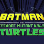 Batman vs. Teenage Mutant Ninja Turtles trailer