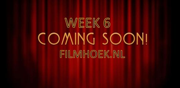 Verwachte Films - Week 6