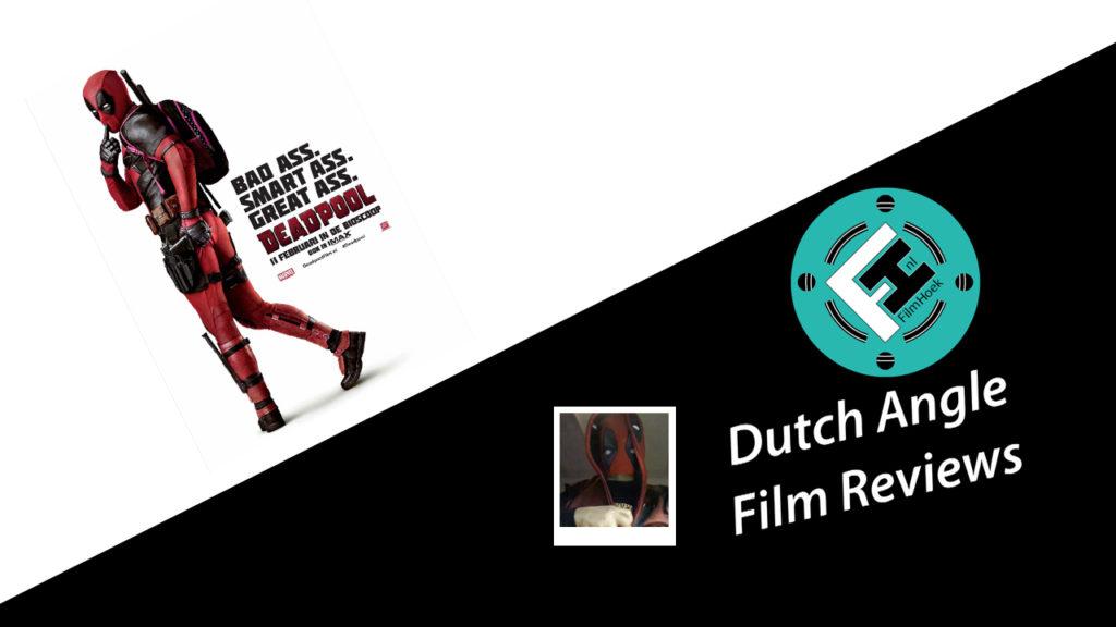 Dutch Angle Film Reviews - Deadpool