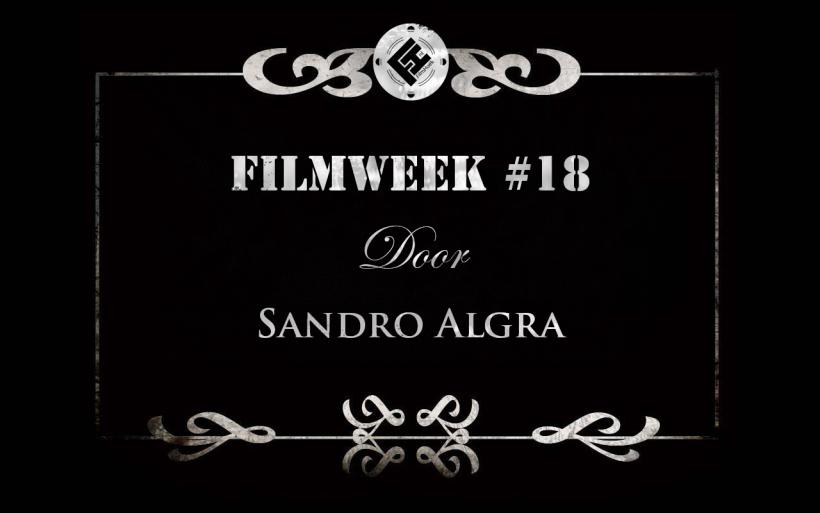 Filmweek 18 door Sandro Algra