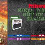 Prijsvraag Ninja Turtles: Out of the Shadows – Beëindigd