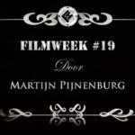 Filmweek 19 door Martijn Pijnenburg