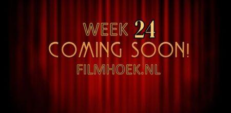 Verwachte Films – Week 24