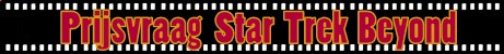 Prijsvraag Star Trek Beyond – Beëindigd