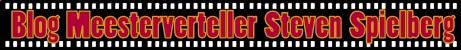 Blog | Meesterverteller Steven Spielberg (Immy Verdonschot)