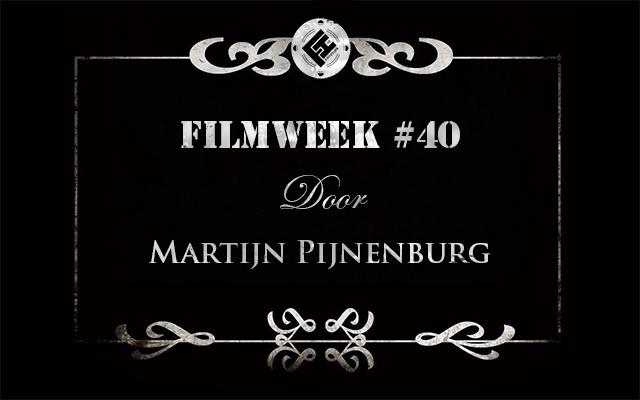 Filmweek 40 door Martijn Pijnenburg