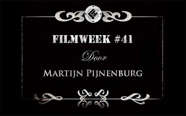 Filmweek 41 door Martijn Pijnenburg