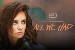 Trailer All We Had met Katie Holmes