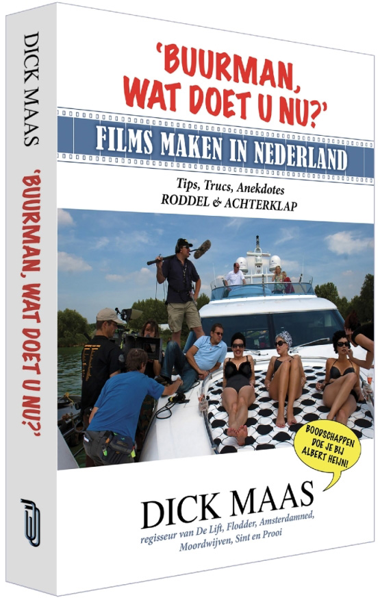 dick maas BUURMAN, WAT DOET U NU?' Films maken in Nederland