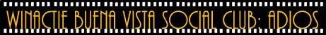 Winactie Buena Vista Social Club: Adios