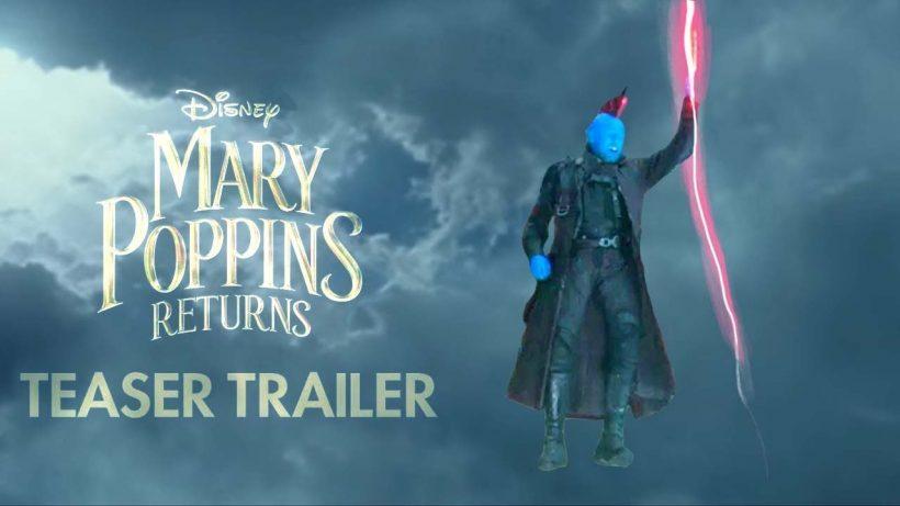 Mary Poppins Returns trailer – Met Yondu
