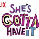 Trailer Netflix en Spike Lee's She's Gotta Have It