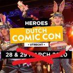 Heroes Dutch Comic Con 2020 verplaatst 10de editie vanwege coronavirus