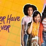 Trailer voor Netflix serie Never Have I Ever