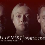 Trailer en premièredatum voor The Alienist: The Angel of Darkness
