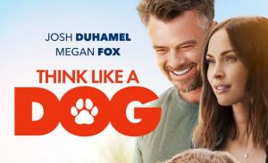 Think Like A Dog met Megan Fox en Josh Duhamel