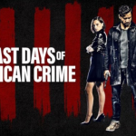 Trailer voor Netflix-film The Last Days of American Crime