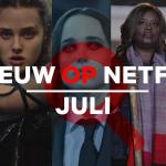 Nieuw op Netflix | Juli 2020