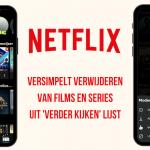 Netflix maakt aanpassen lijst 'Verder Kijken' makkelijk