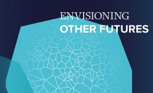 Envisioning Other Futures