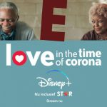 Love In the Time of Corona op Disney Plus Star