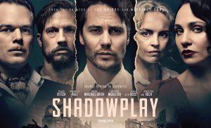Shadowplay serie