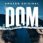 De serie Dom vanaf 4 juni bij Amazon Prime Video