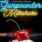 Trailer en posters voor Gunpowder Milkshake