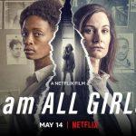I Am All Girls vanaf 14 mei op Netflix