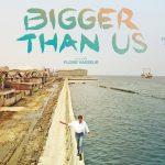 Recensie Bigger Than Us | Dit zal je ogen openen